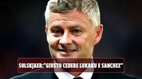 """Manchester United, Solskjaer: """"Giusto cedere Lukaku e Sanchez"""""""