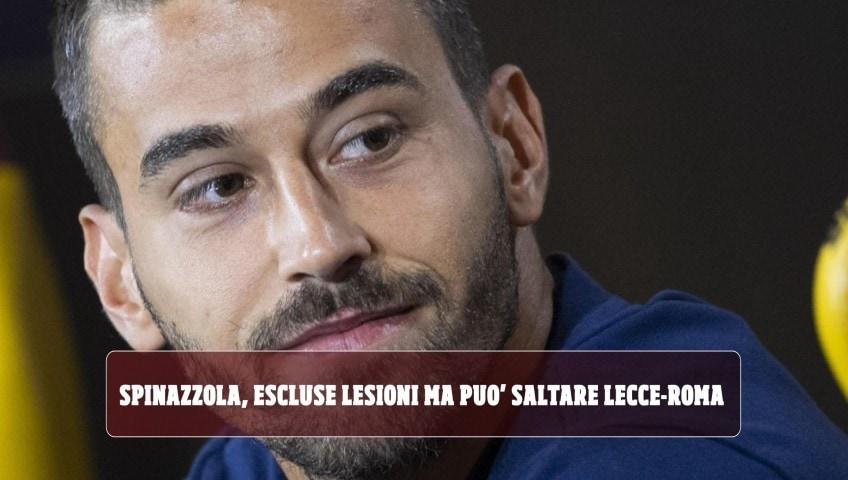 Spinazzola, escluse lesioni ma può saltare Lecce-Roma