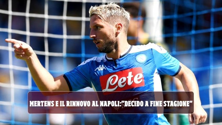 """Mertens e il rinnovo col Napoli: """"Decido a fine stagione"""""""