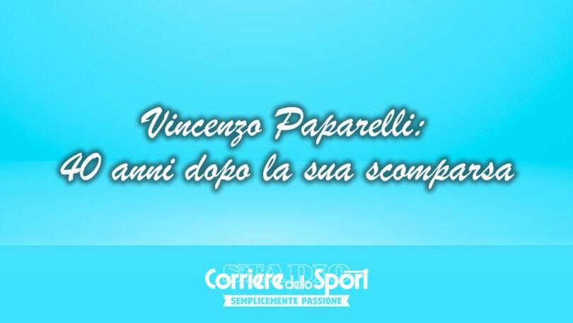 Vincenzo Paparelli: 40 anni dopo la sua scomparsa. In edicola
