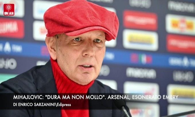 """Mihajlovic: """"Dura ma non mollo"""". Arsenal, esonerato Emery"""