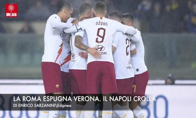 La Roma espugna Verona. Il Napoli crolla