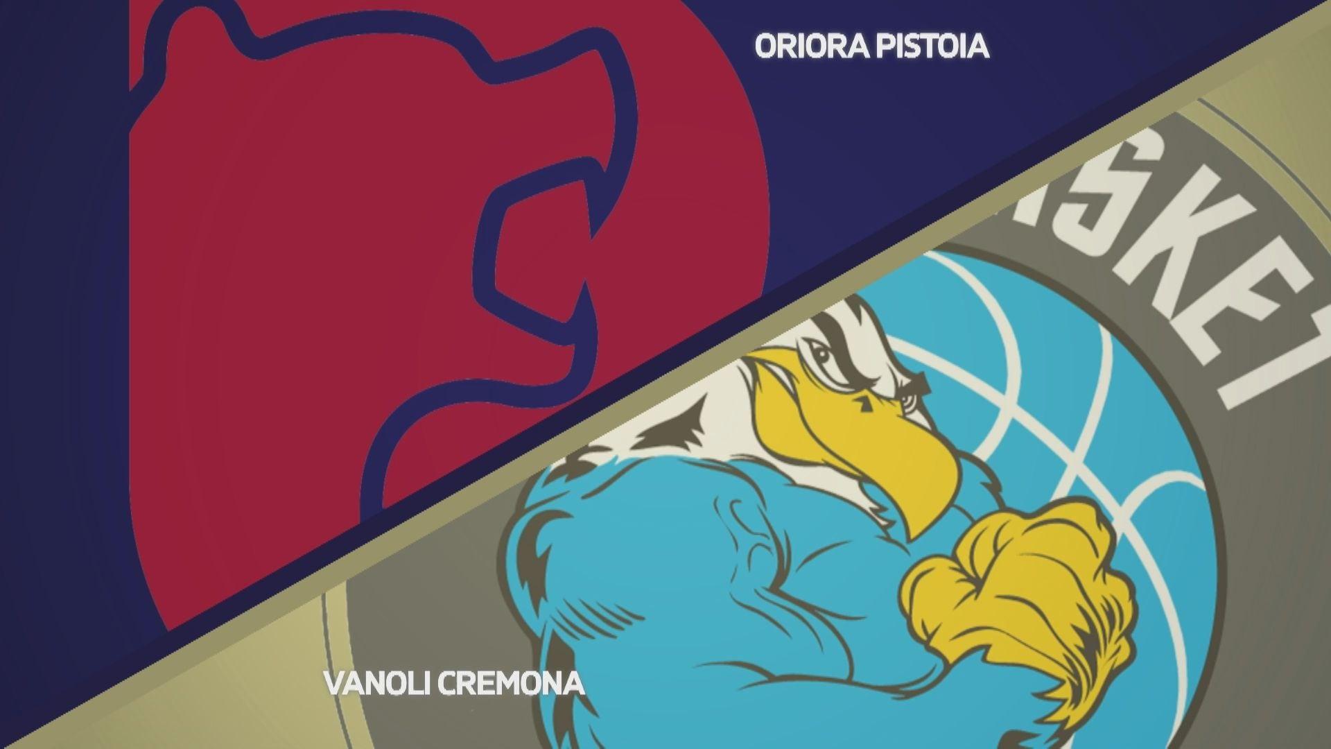 Oriora Pistoia - Vanoli Cremona 84-71
