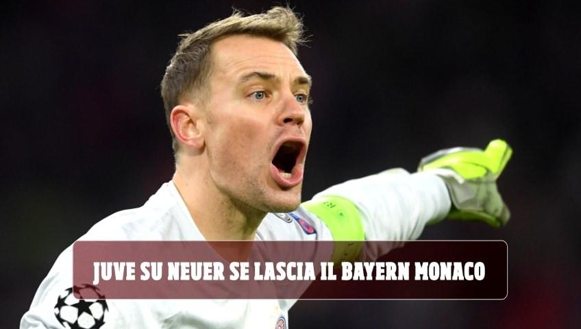 """""""Juve su Neuer se lascia il Bayern Monaco"""""""