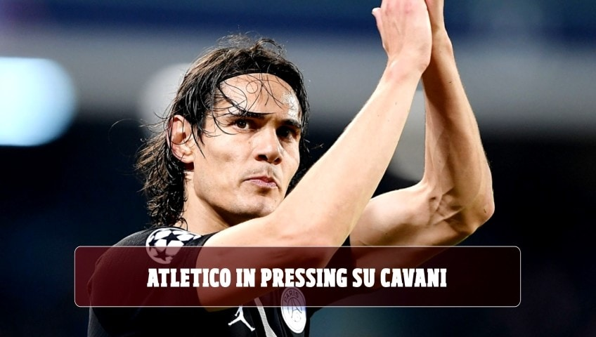 Atletico in pressing, Cavani dà l'addio al PSG?