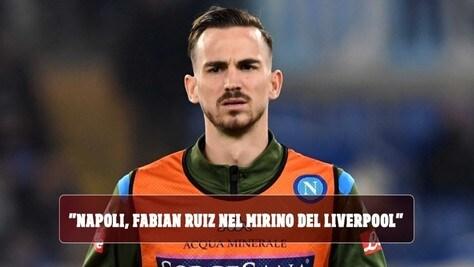 """""""Napoli, Fabian Ruiz nel mirino del Liverpool: è l'alternativa a Isco"""""""