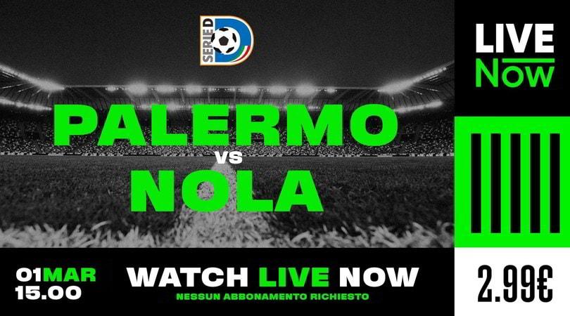 Palermo-Nola, ecco come vederla in diretta streaming