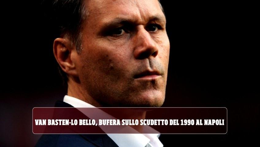 Van Basten-Lo Bello, bufera sullo scudetto del 1990 al Napoli