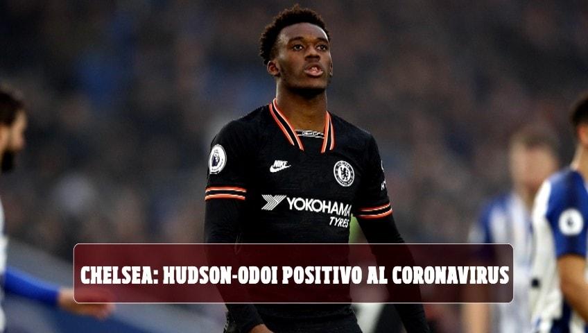 Chelsea, Hudson-Odoi positivo al Coronavirus: primo calciatore in Premier