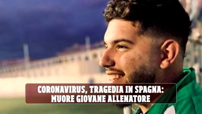 Coronavirus, tragedia in Spagna: muore giovane allenatore