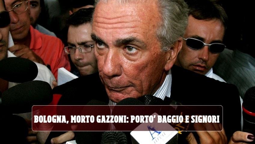 Bologna, morto Gazzoni: portò Baggio e Signori