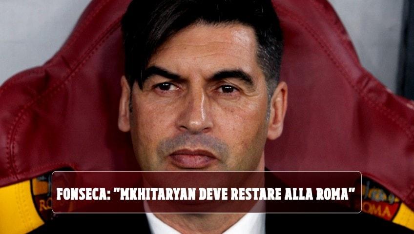 """Fonseca: """"Mkhitaryan deve restare alla Roma. Shakhtar? Vorrei due giocatori"""""""