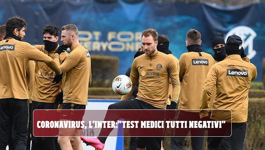 "Coronavirus, l'Inter: ""Test medici tutti negativi"""