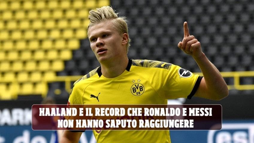 Haaland e il record che Ronaldo e Messi non hanno saputo raggiungere
