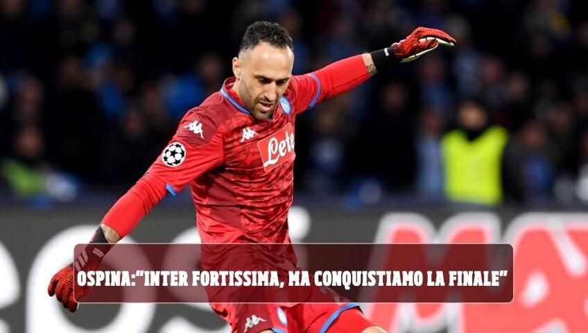 """Napoli, Ospina: """"Coppa Italia? Inter fortissima, ma conquistiamo la finale"""""""