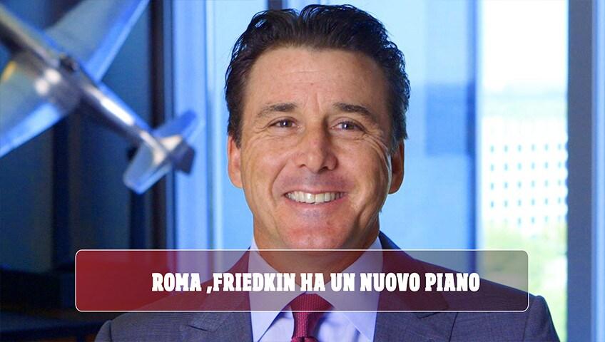 Roma, Friedkin ha un nuovo piano: Pallotta in attesa