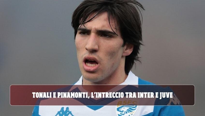 Tonali e Pinamonti, l'intreccio tra Inter e Juve