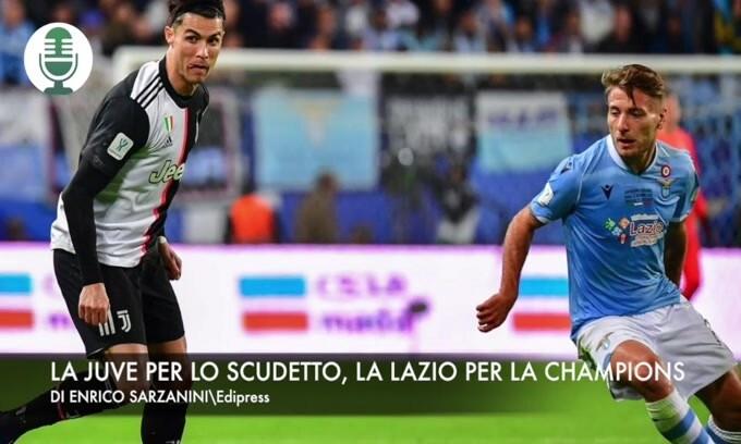 La Juve per lo scudetto, la Lazio per la Champions