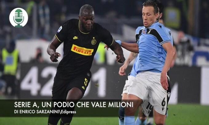 Serie A, un podio che vale milioni