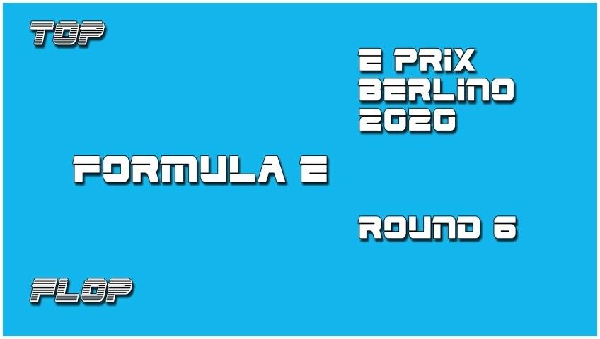 Top e Flop ePrix Berlino Round 6: il meglio e il peggio della Formula E VIDEO