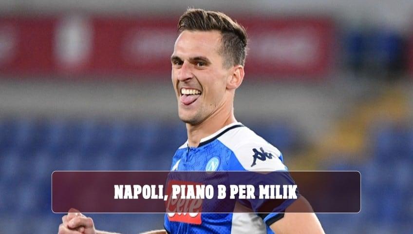 Napoli, c'è un piano B per Milik se salta l'affare con la Roma