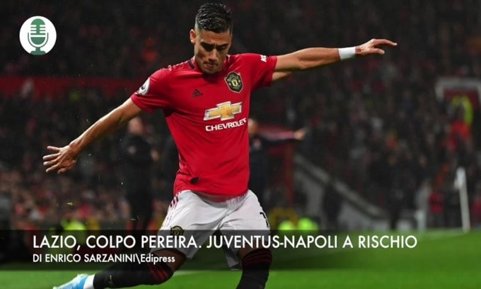 Lazio, colpo Pereira. Juventus-Napoli a rischio