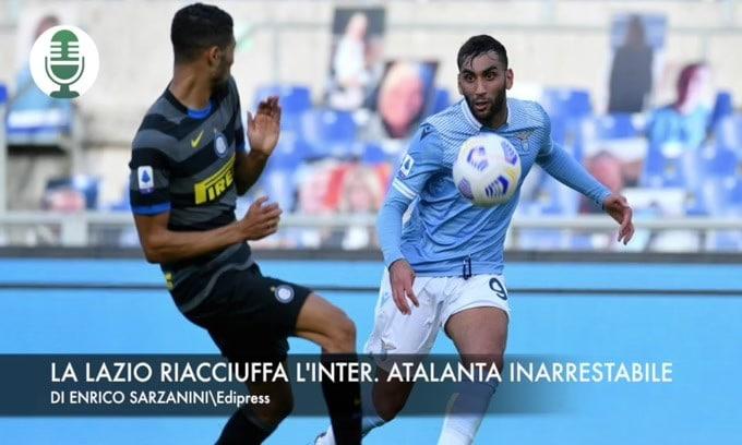 La Lazio riacciuffa l'Inter. Atalanta inarrestabile