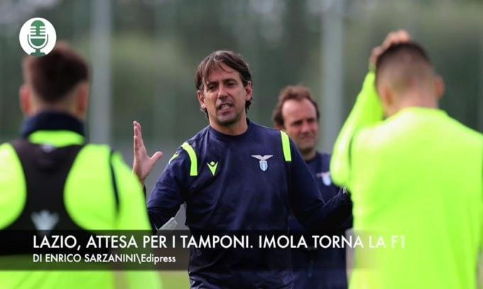 Lazio, attesa per i tamponi. Imola, torna la F1