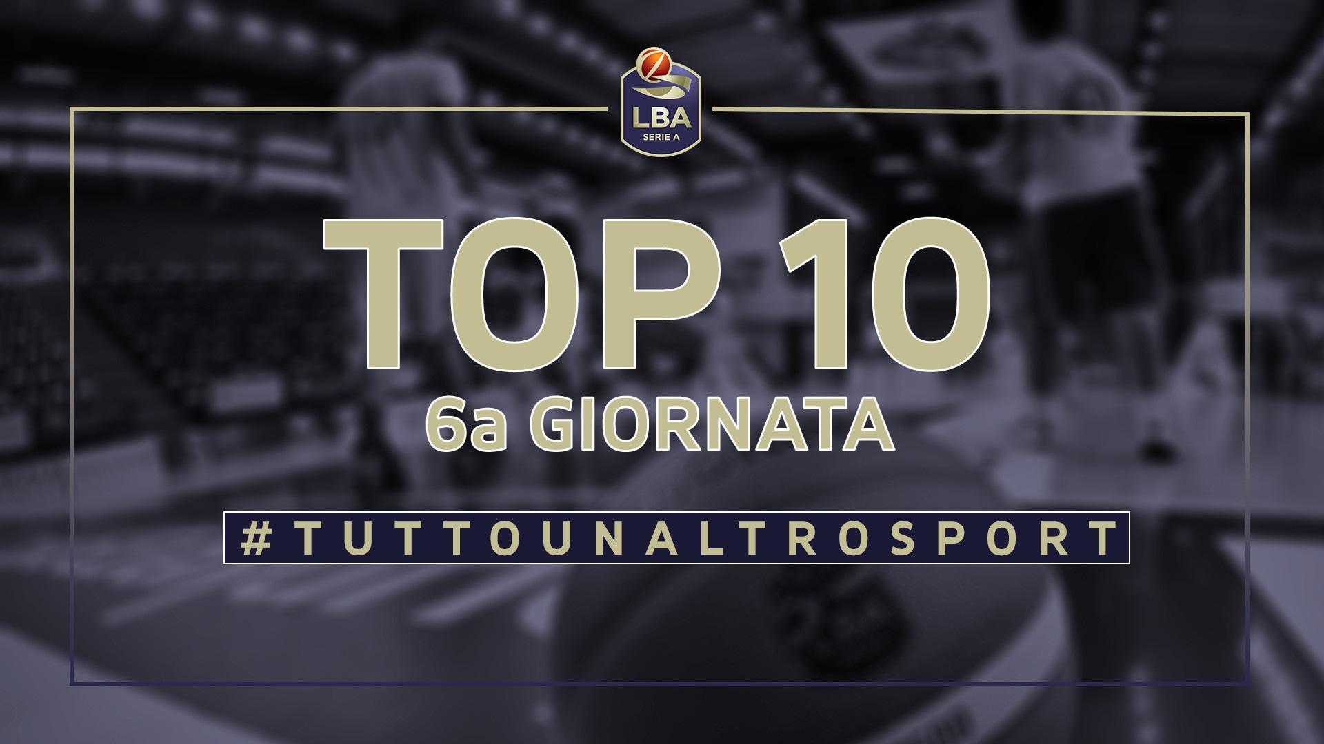 La Top Ten della 6a giornata del campionato LBA di basket