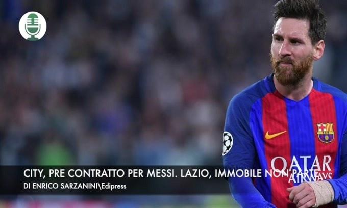 """""""City, pre-contratto per Messi"""". Lazio, Immobile non parte"""