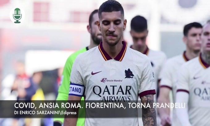 Roma, ansia Covid. Fiorentina, torna Prandelli