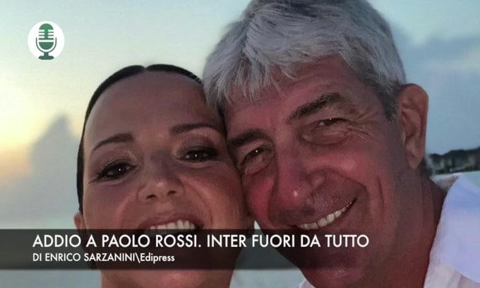 Addio a Paolo Rossi. Inter fuori da tutto