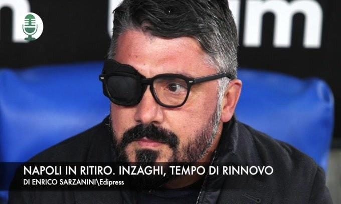 Napoli in ritiro. Inzaghi, tempo di rinnovo