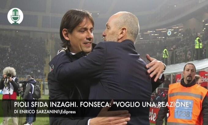 "Inzaghi sfida Pioli. Fonseca: ""Voglio una reazione"""