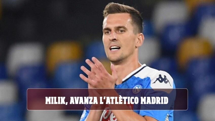 """Milik dice sì all'Atletico Madrid"""