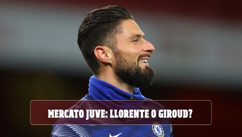 Mercato Juve: Llorente o Giroud?
