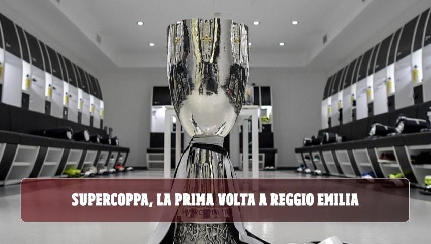Supercoppa, la prima volta a Reggio Emilia