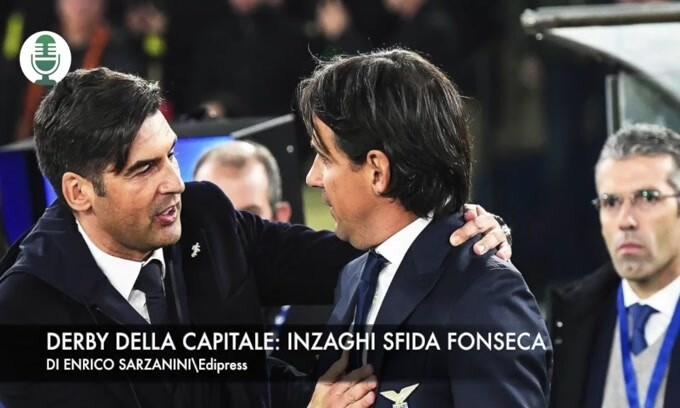 Derby della Capitale: Inzaghi sfida Fonseca