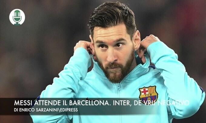 Messi aspetta il Barcellona. Inter, De Vrij negativo