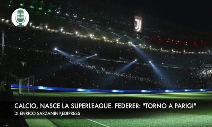 """Calcio, nasce la Superlega. Federer: """"Torno a Parigi"""""""