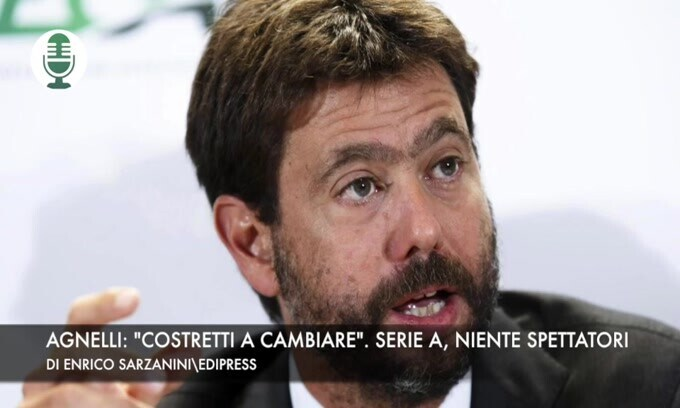 "Agnelli: ""Costretti a cambiare"". Serie A, niente spettatori"