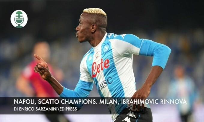 Napoli, scatto Champions. Milan, Ibrahimovic rinnova