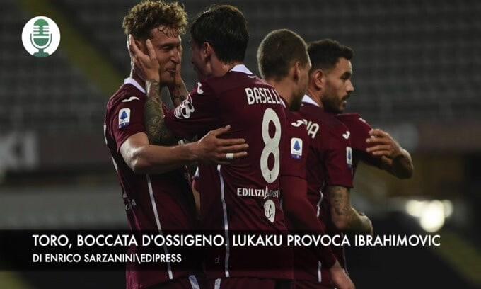 Torino, boccata d'ossigeno. Lukaku provoca Ibrahimovic