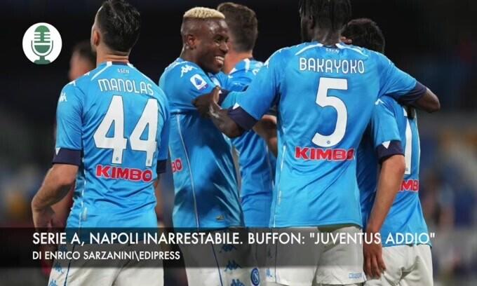 "Serie A, Napoli inarrestabile. Buffon: ""Juventus addio"""