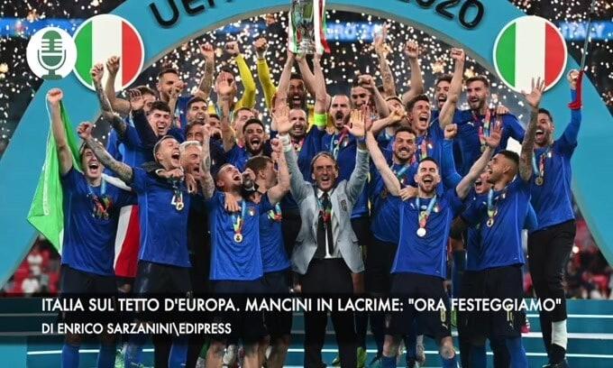 """Italia sul tetto d'Europa. Mancini in lacrime: """"Ora festeggiamo"""""""