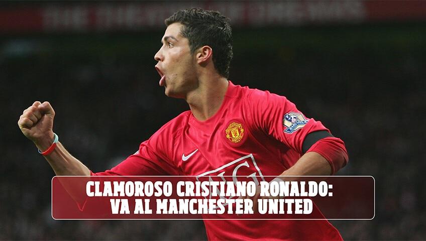 Cristiano Ronaldo al Manchester United: è ufficiale
