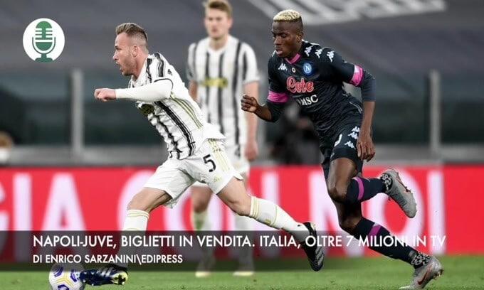 Napoli-Juve, biglietti in vendita. Italia, oltre 7 milioni davanti alla tv