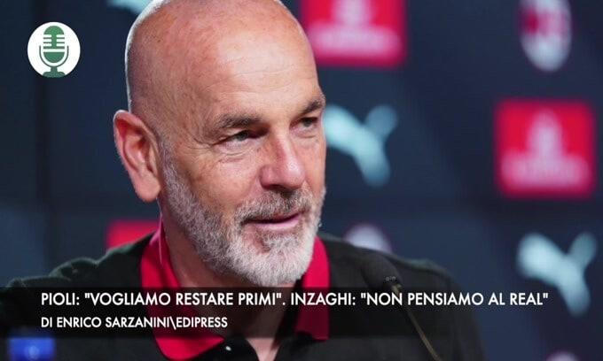 """Pioli: """"Vogliamo restare primi"""". Inzaghi: """"Non pensiamo al Real"""""""