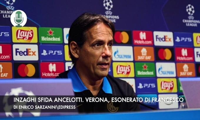 Champions, Inzaghi sfida Ancelotti. Verona, esonerato Di Francesco