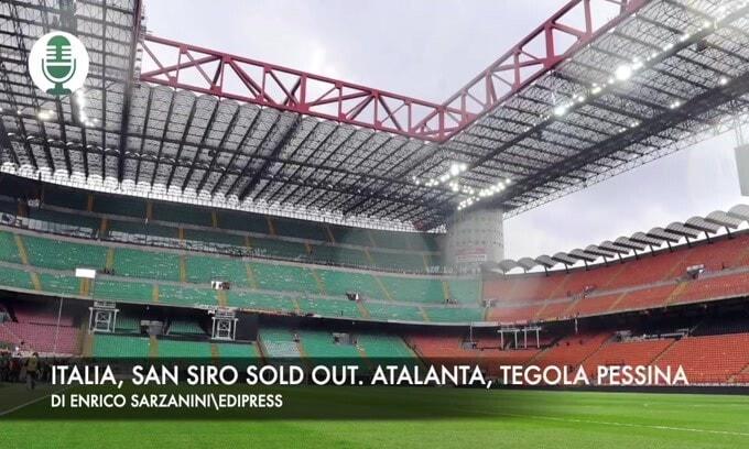 Italia, San Siro è sold out. Atalanta, tegola Pessina